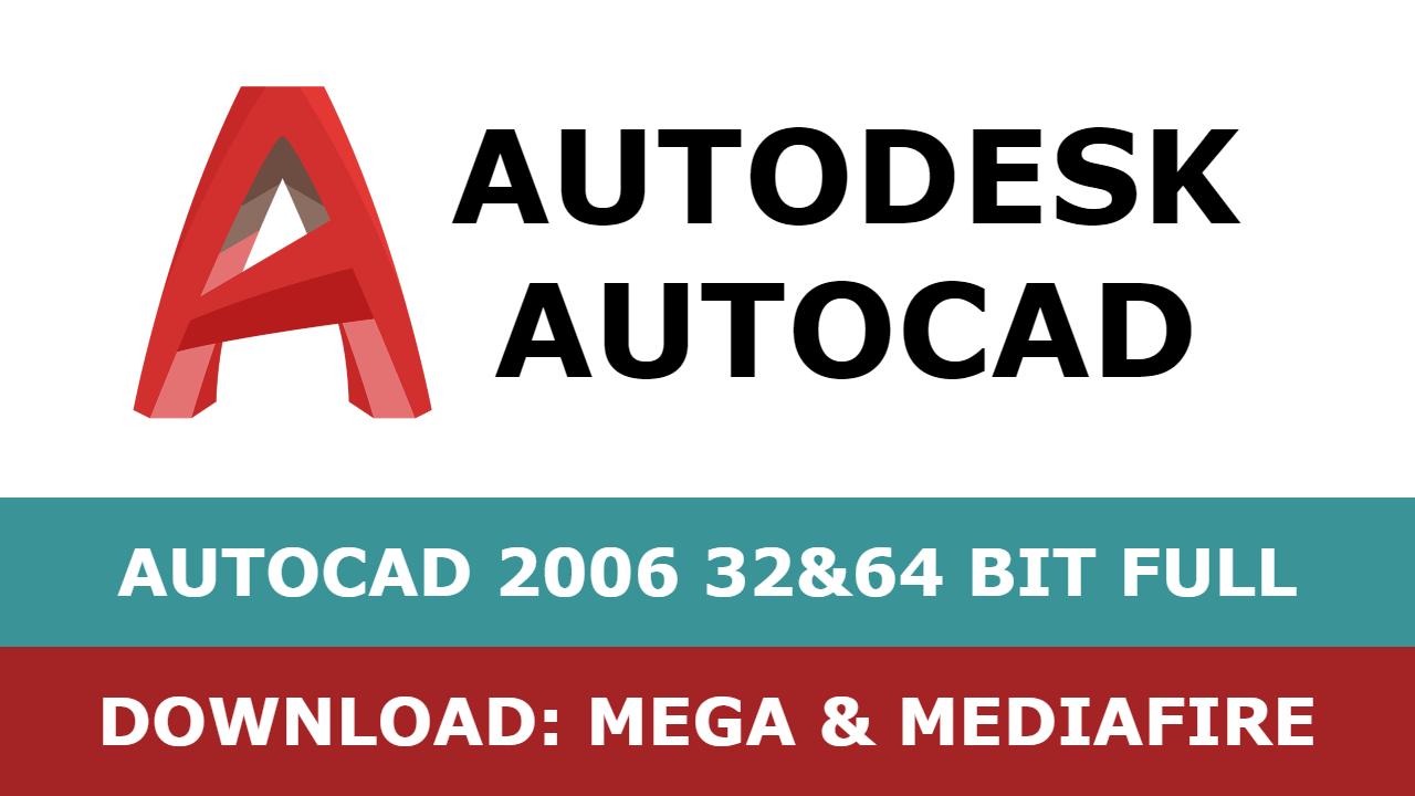 Download Autocad 2006 32&64 bit full mega mediafire free