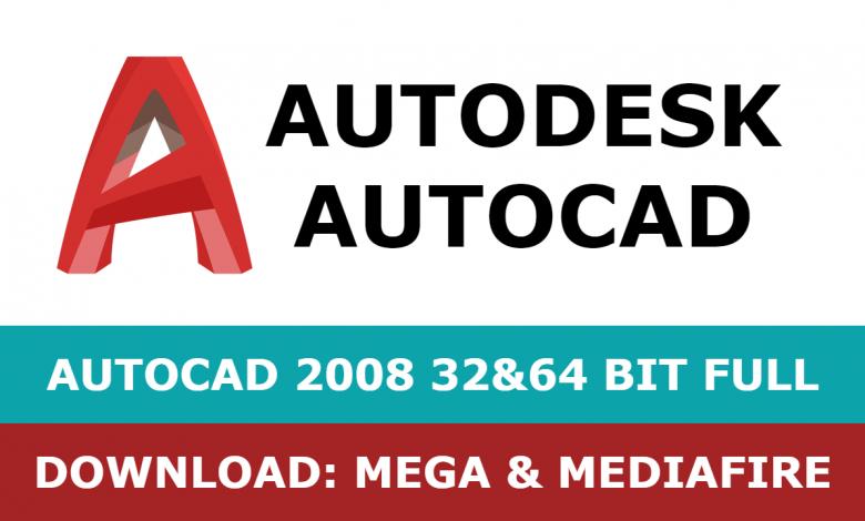 Download Autocad 2008 32&64 bit full mega mediafire free