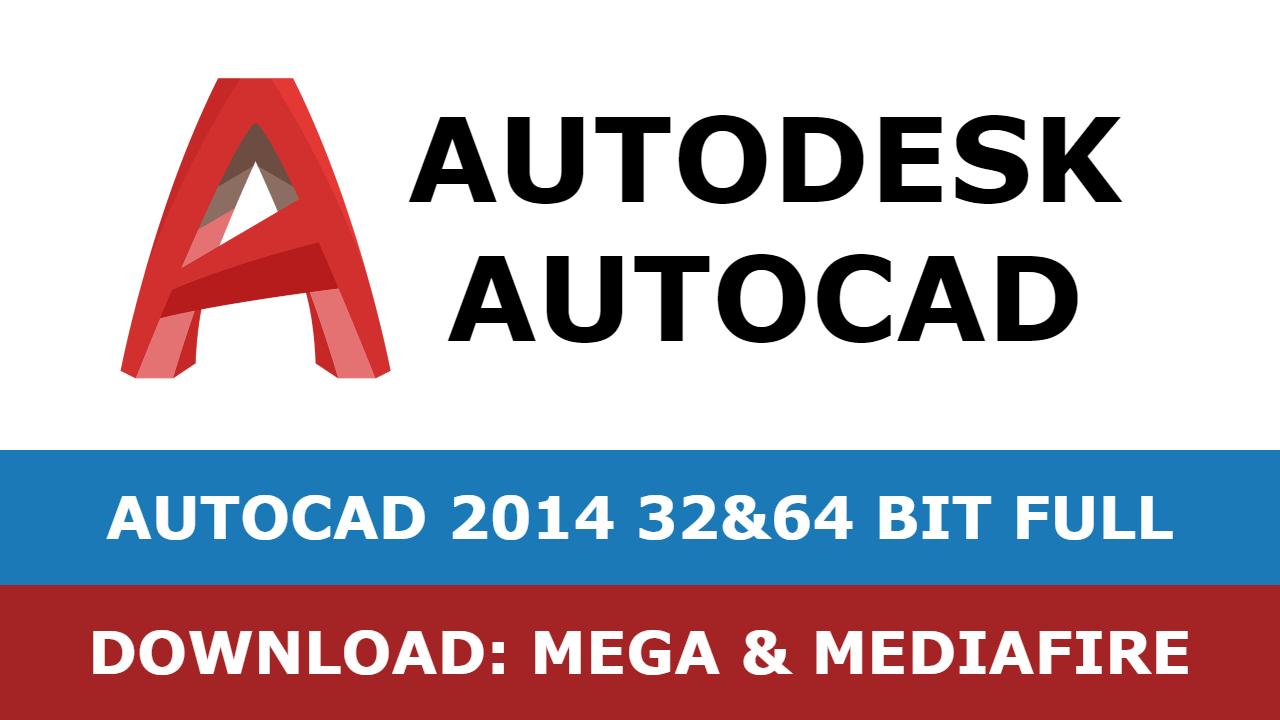 Download Autocad 2014 32&64 bit full mega mediafire free